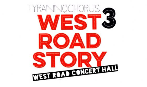 Tyrannochorus West Road Story